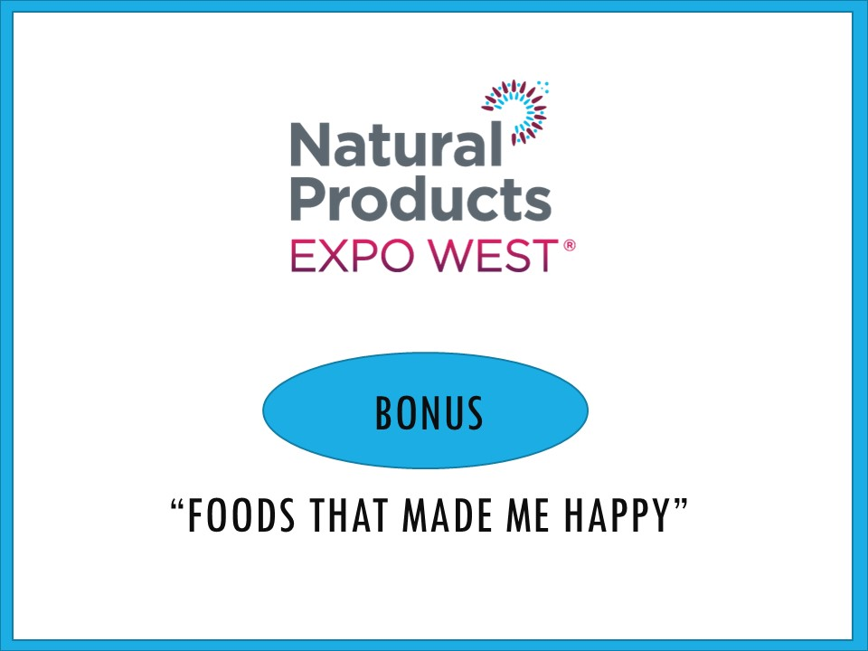 It's a long show with hundreds of samples. Every now and then, you come across a product that is just so right it makes you smile. Here are five that made my day… Thanks!