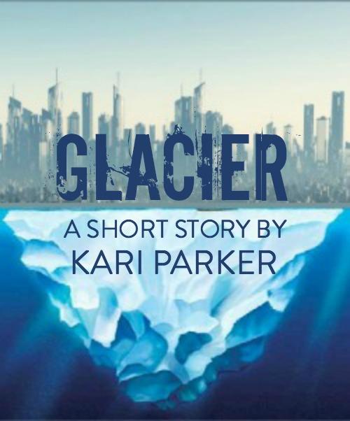 glacier, a short story