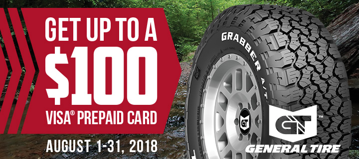 purchase of four (4) new qualifying General Tire light truck or passenger tires, receive up to a $100 Visa prepaid card.