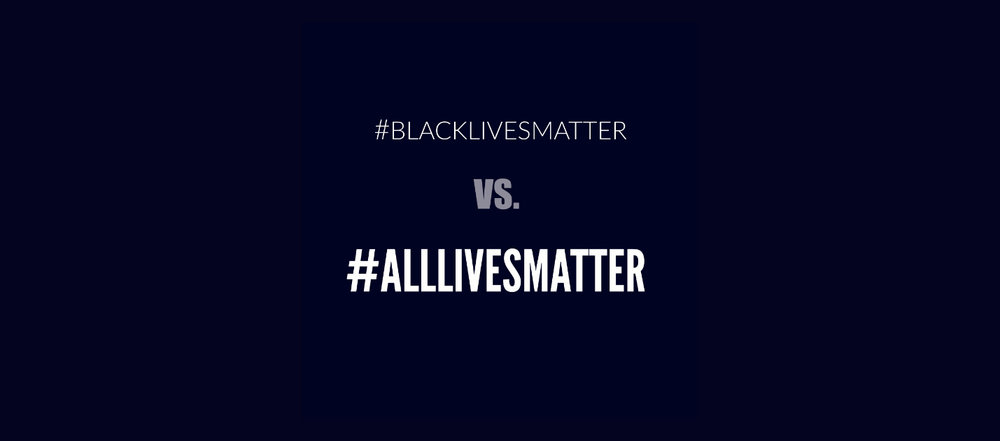 Black Lives Matter vs. All Lives Matter