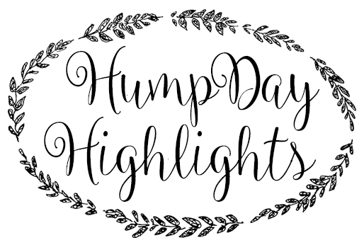 Hump Day Highlights on yummytoddlerfood.com