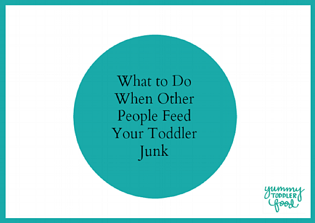 What to do when you worry about what other people are feeding your toddler