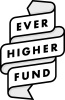 EVER HIGHER FUND