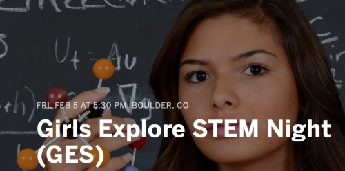 Girls Explore STEM Night, February 5, University of Colorado