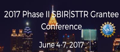 2017 NSF SBIR Phase II Grantee Conference,June 5-7, 2017, Atlanta
