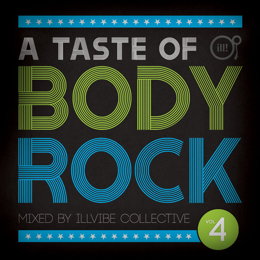 A Taste of BODYROCK 4 - Illvibe Collective