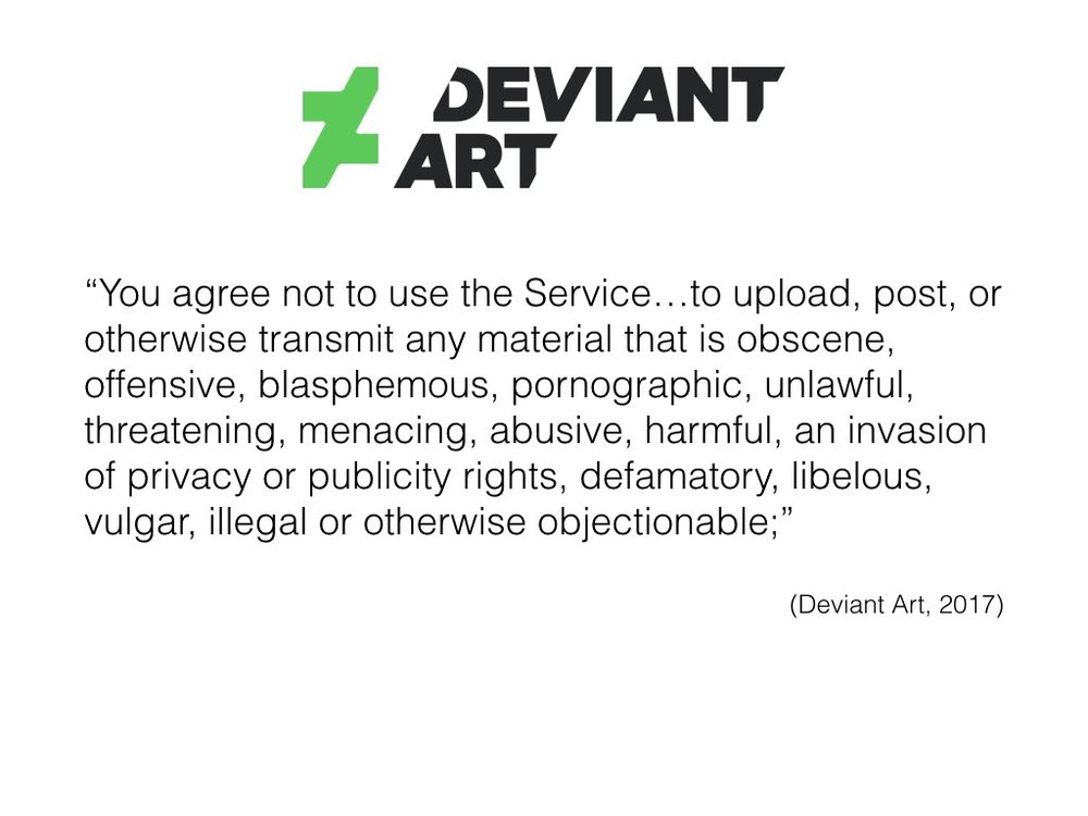 Deviant Art's terms are much more open to interpretation and potentially more restrictive: