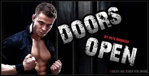 WrestlingFever Kolumne:Doors Open - by Pete Bouncer