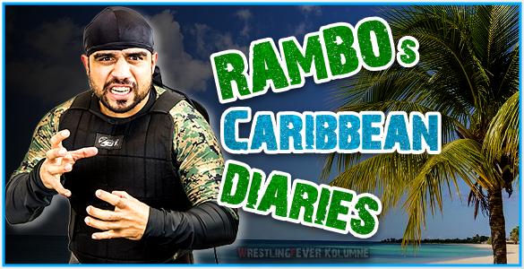 WrestlingFever Kolumne: Rambos Caribbean Diaries