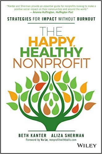 The Happy Healthy Nonprofit, Beth Kanter & Aliza Sherman