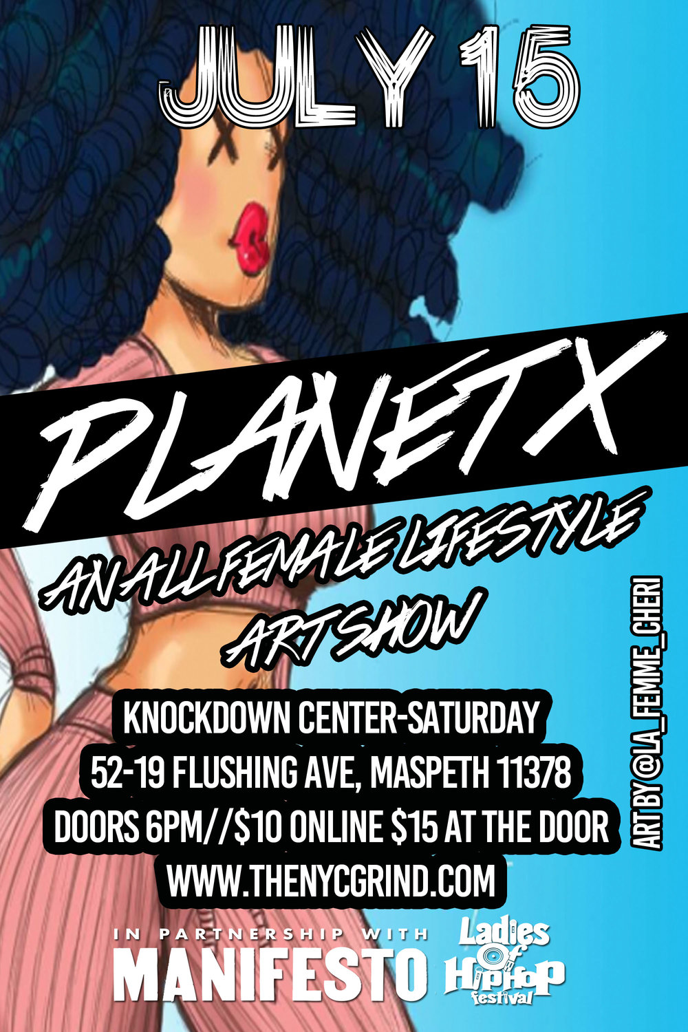 PLANET X x LADIES OF HIPHOP - Hauling over 300 female artists, dancers and creatives, Planet X is one of  NYCs biggest all female art showcases! In collaboration with Manifesto, Ladies of Hip Hop, Planet X will be a night you won't forget! TICKETS BELOW!