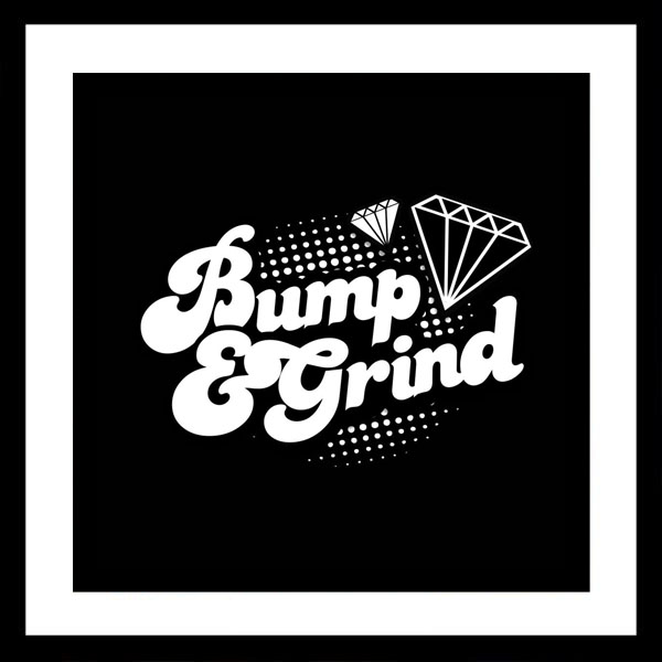Bump n Grind at Club Zero Zero