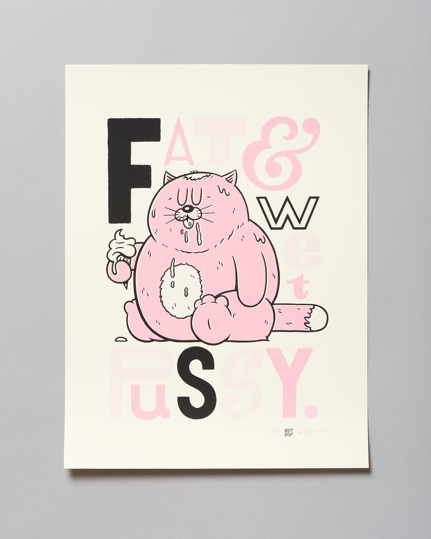 Fat & Wet Pussy - FRODE SKAREN Silketrykk 1 120 kr