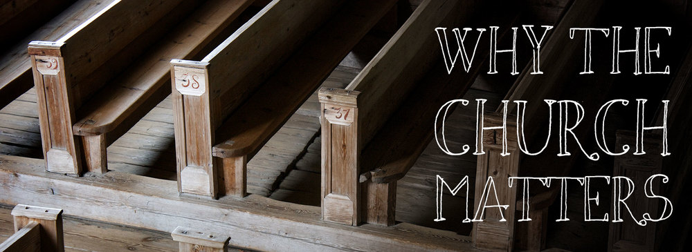 Why the Church Matters September 2014