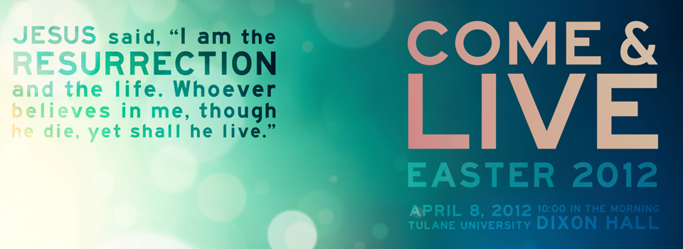 Come & Live Easter 2012 April 8, 2012