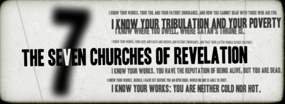 The Seven Churches of Revelation March–April 2009 Revelation 2–3
