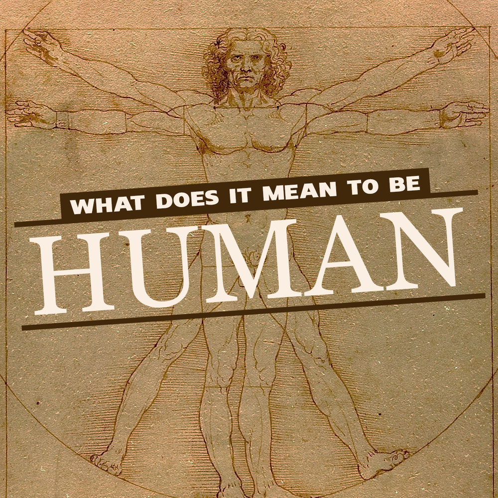 What does it mean to be human 8