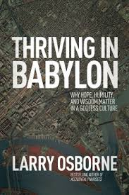 Thriviing in Babylon By Larry Osborne  Buy on Amazon