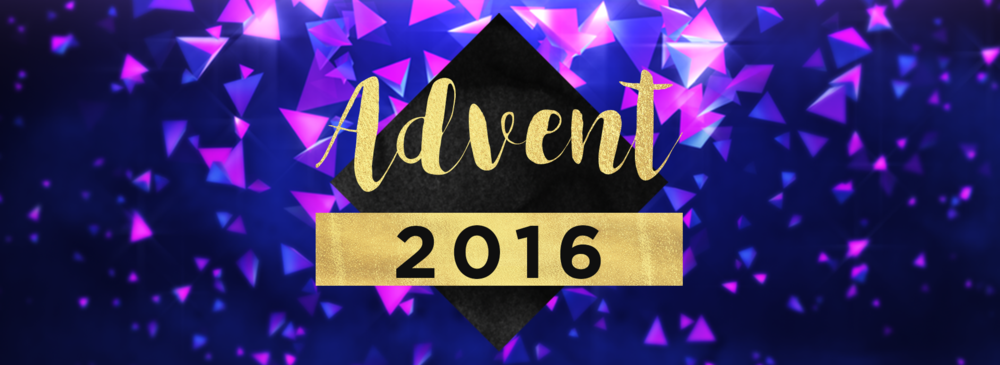 Advent 2016 December 2016