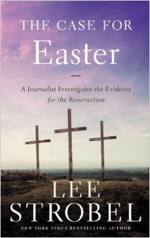 The Case for Easter By Lee Strobel Buy on Amazon