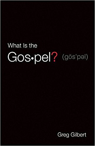 What is the Gospel  By Greg Gilbert  Buy on Amazon