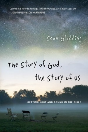 The Story of God, The Story of Us: Getting Lost and Found in the Bible By Sean Gladding Buy on Amazon