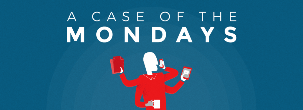 A Case of the Mondays September 2018