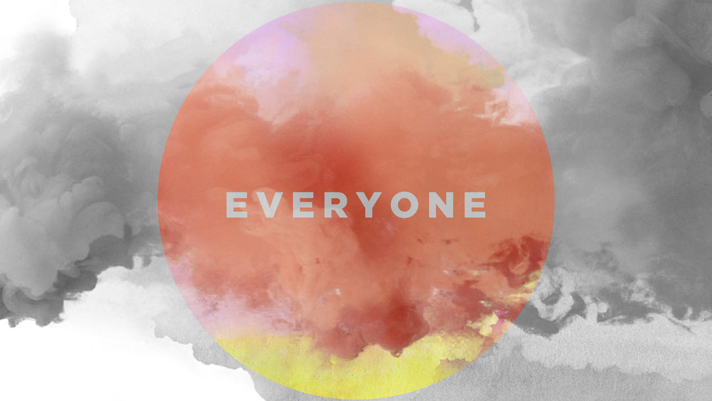 EVERYONE - March 26 - April 16, 2017