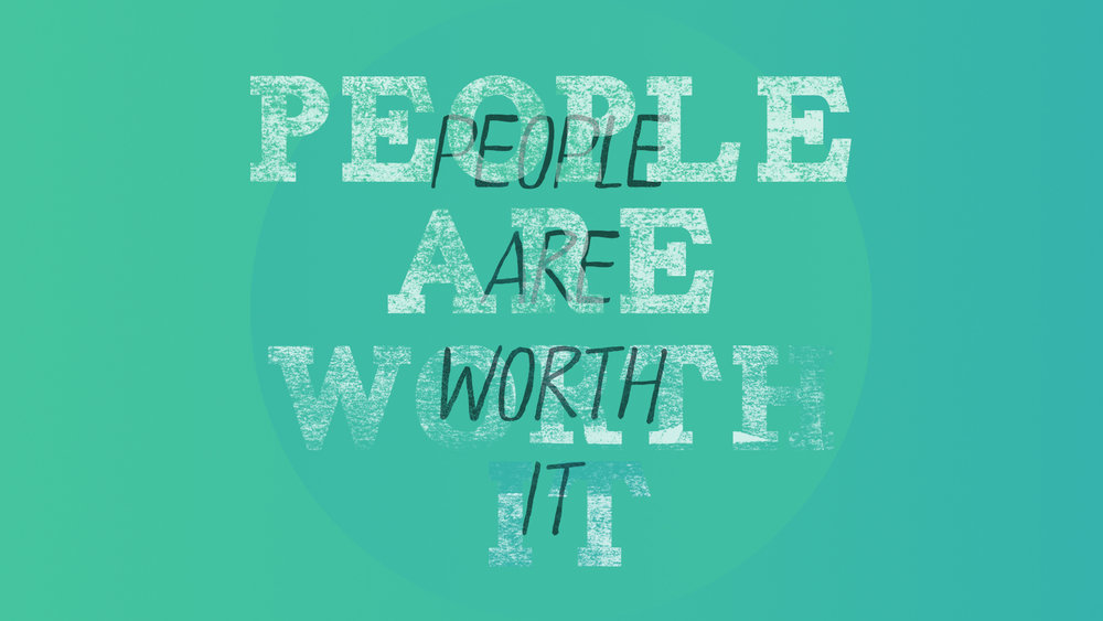 PEOPLE ARE WORTH IT - April 23 - May 28, 2017