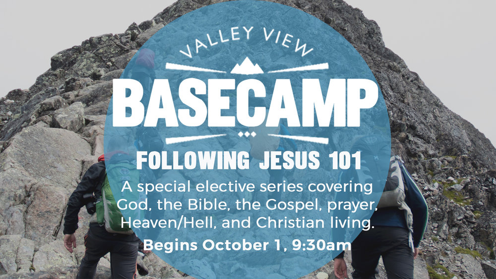basecamp following jesus valley view christian church