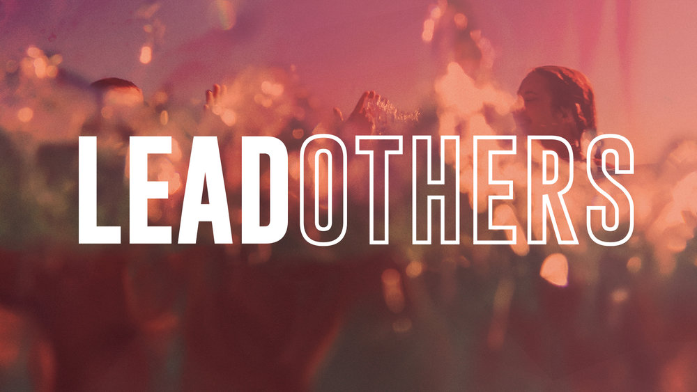 Lead Others - August 20 - August 27, 2017