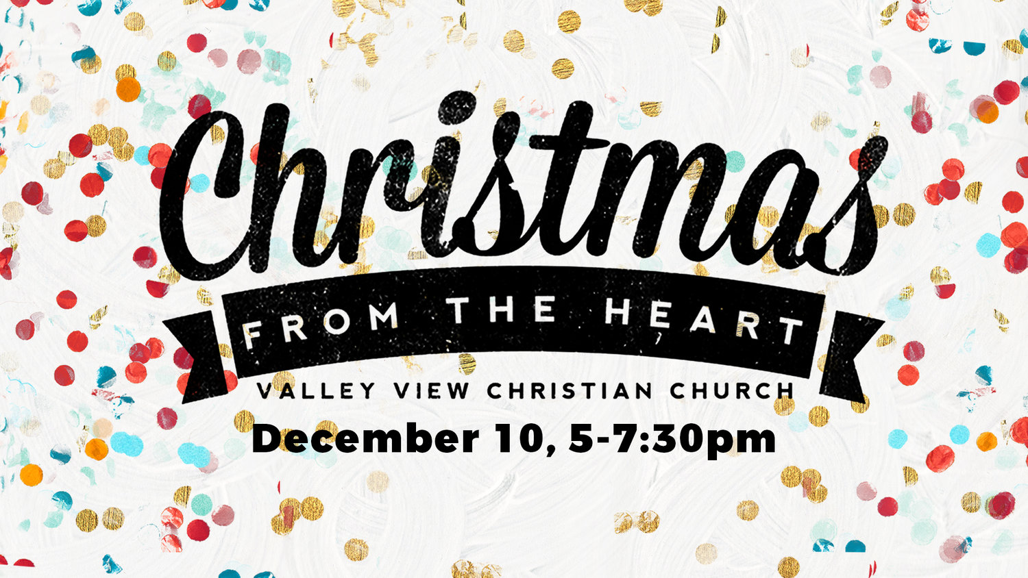 Christmas from the Heart — Valley View Christian Church