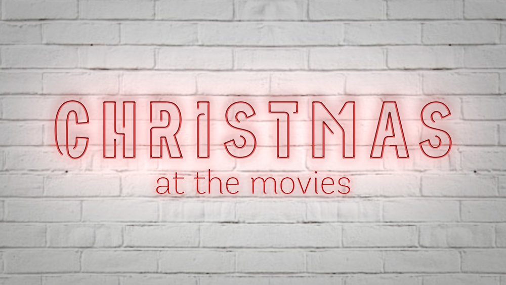 Christmas at the Movies - December 3 - 24, 2017