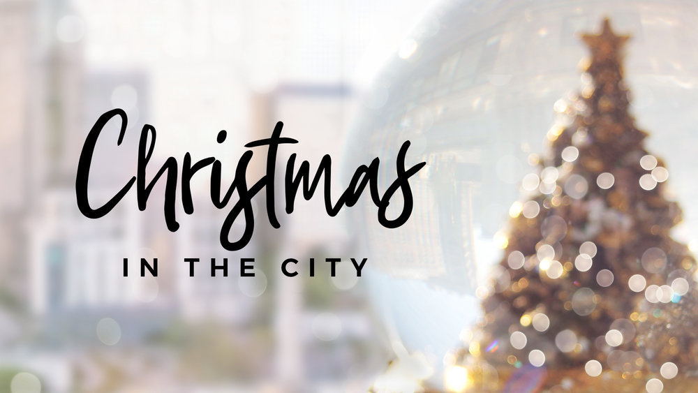 Christmas in the City - December 2 - December 23, 2018