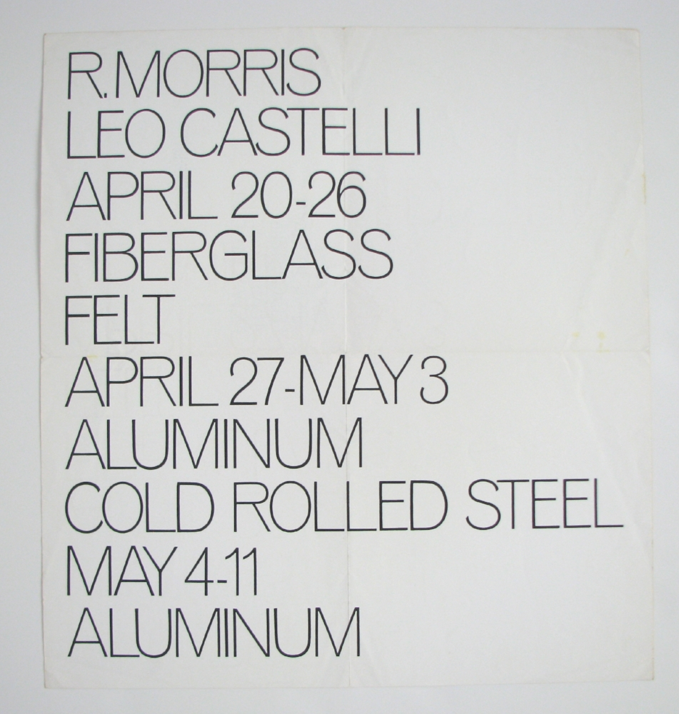 ROBERT MORRIS  April 20–May 11, 1968  Leo Castelli Gallery, NYC
