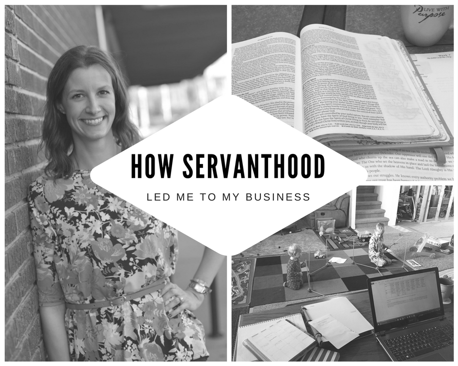 how servanthood led me to my business