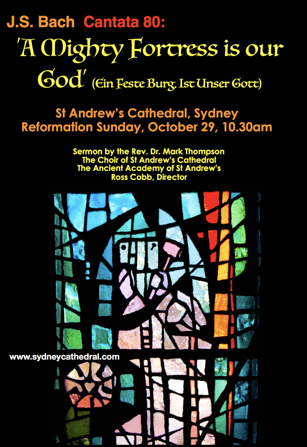 Reformation 500Sunday 29 October, 10.30am - As the world celebrates the 500th anniversary of the Reformation, St Andrew's Cathedral marks this extraordinary day on Reformation Sunday-29th October- the day the church marks 500 years since Martin Luther nailed his 95 thesis to the Wittenberg church door.During our 10.30 service the Cathedral Choir of boys and men, and international soloists, Penelope Mills: soprano, Jonathan Borg, countertenor, Michael Butchard: tenor, and Christopher Richardson: bass,will join with our historical-instrument orchestra in bring JS Bach's monumental celebration cantata no. 80: 'A Mighty Fortress' written for Reformation Sunday itself, with words by Martin Luther.The sermon will be given by Australia's foremost expert on the Reformation, the Rev. Dr Mark Thompson, Principal of Moore College, Sydney.A feast for the heart and for the mind, and within the context of our morning service. All welcome!