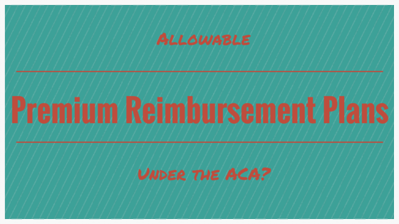 Medical Reimbursement plans allowed under ACA