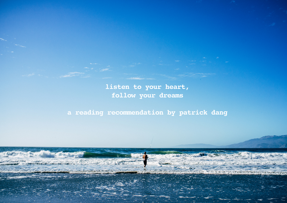listen to your heart follow your dreams patrick dang inspiration