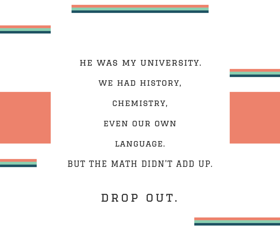 """drop out."" 
