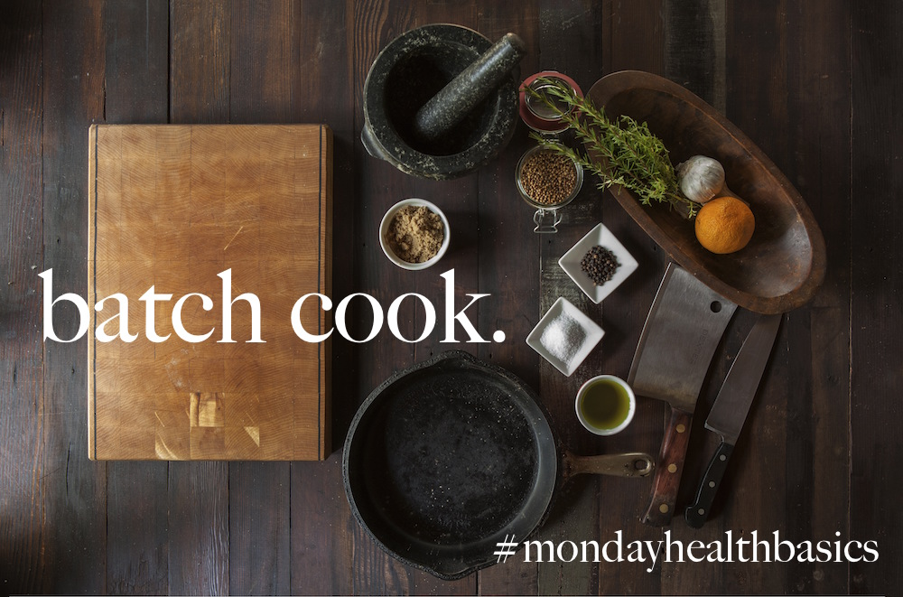 #mondayhealthbasics: batch cook.
