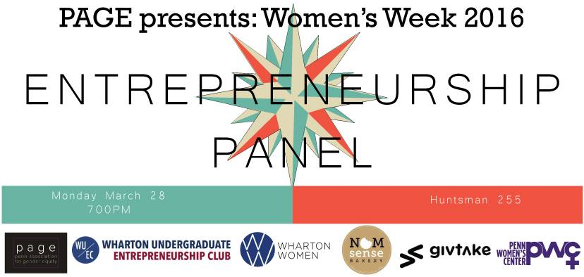 Please join Wharton Women, Wharton Undergraduate Entrepreneurship Club and PAGE for a panel featuring young entrepreneurs discussing the startup process, the role of gender in the business industry and what it means to be a woman entrepreneur as a part of Women's Week 2016.    Women's Week: Empowerment is a cultural week sponsored by Penn Association of Gender Equity (PAGE) dedicated to supporting and celebrating the women of our campus. Check out the other events of the week here:   https://www.facebook.com/events/992612780788010/    Federal Donuts will be provided!!
