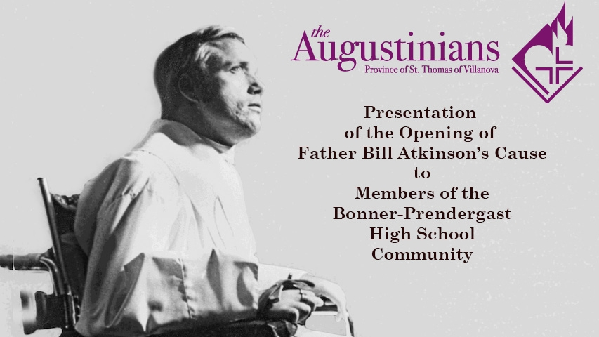 Presentation of Father Bill Atkinson's Cause Given to Bonner-Prendergast High School Community
