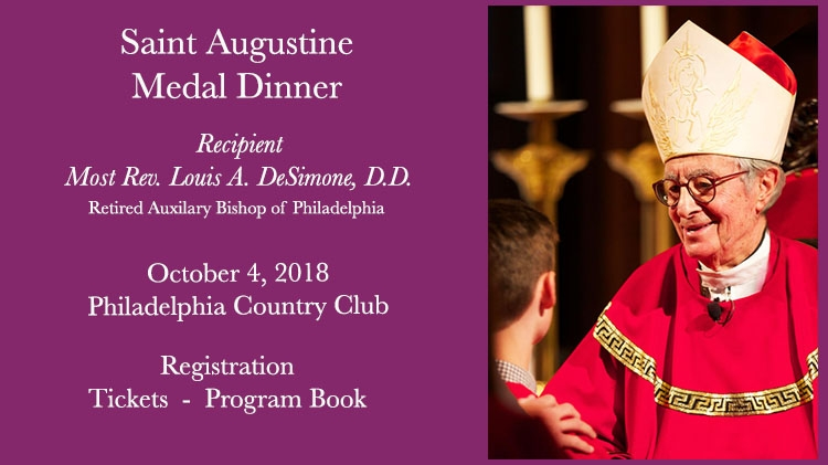 The Most Rev. Louis A. DeSimone, retired Auxiliary Bishop of Philadelphia, named 2018 Saint Augustine Medal recipient.