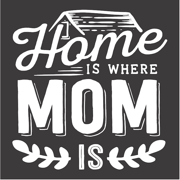 12x12 home is where mom is.jpg