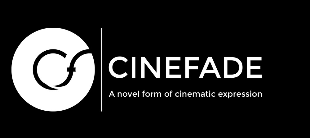 Cinefade logo and text reading Cinefade, a novel form of cinematic expression.