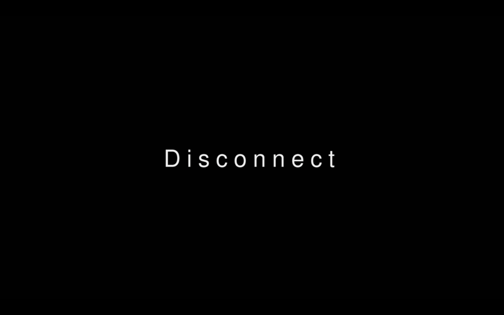 Disconnect - Short film