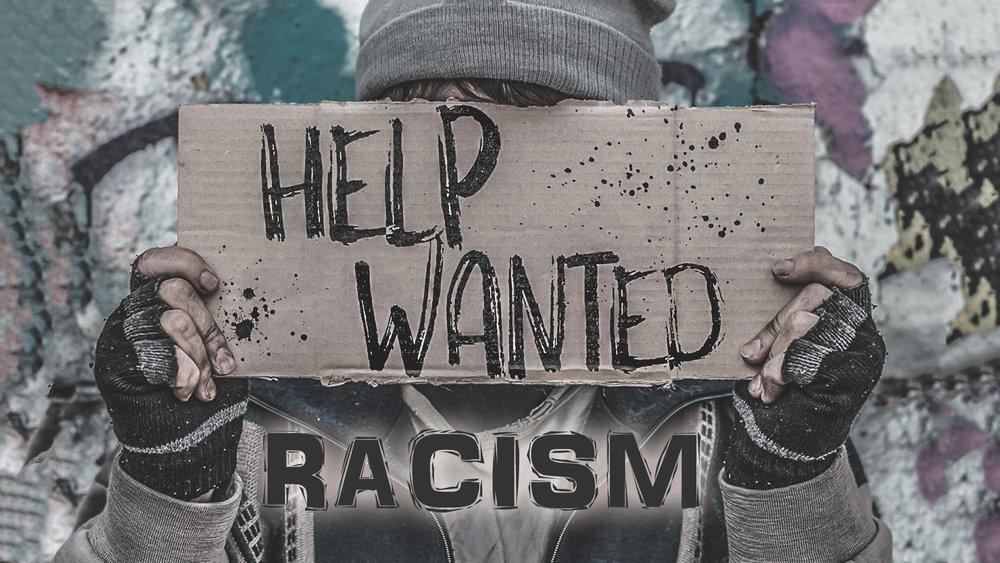 Series - Help Wanted - Racism.jpg