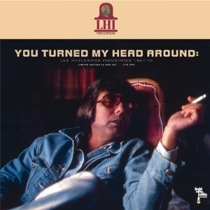 Lee Hazlewood - You Turned My Head Around    reissue producer