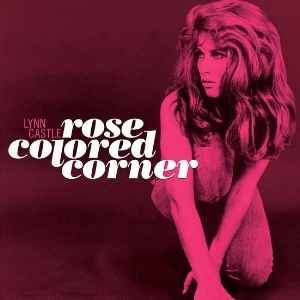 Lynn Castle -  Rose Colored Corner    reissue producer, liner notes